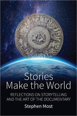 Stories Make the World by Stephen Most