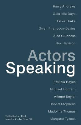 Actors Speaking by Lyn Haill