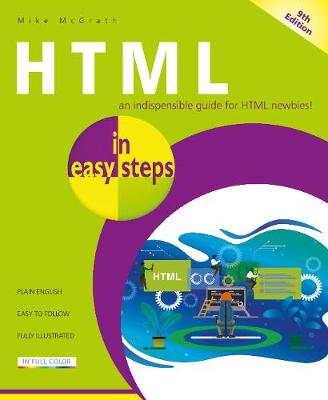 HTML in easy steps by Mike McGrath