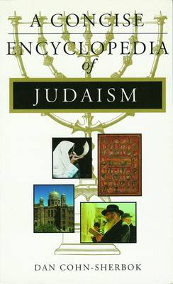 A Concise Encyclopedia of Judaism by Dan Cohn-Sherbok