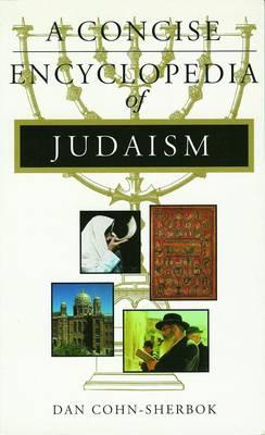 A Concise Encyclopedia of Judaism by Dan Cohn-Sherbok