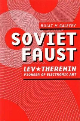Soviet Faust by Bulat M Galeyev