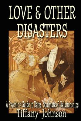 Love & Other Disasters by Tiffany Johnson