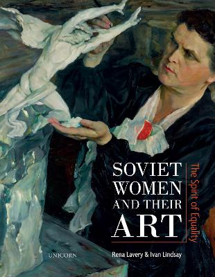Soviet Women and their Art: The Spirit of Equality book
