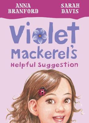 Violet Mackerel's Helpful Suggestion (Book 7) by Branford Anna