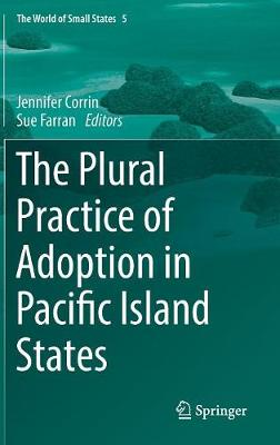 The Plural Practice of Adoption in Pacific Island States by Jennifer Corrin