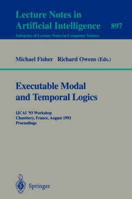 Executable Modal and Temporal Logics by Michael Fisher