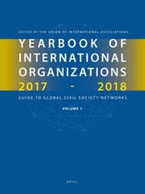 Yearbook of International Organizations 2017-2018, Volumes 1A & 1B (SET) by Union of International Associations