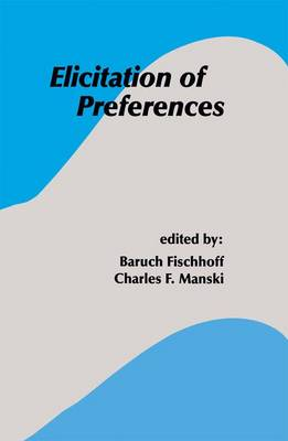 Elicitation of Preferences by Baruch Fischhoff