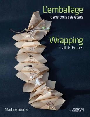 Wrapping in all Its Forms by Martine Soulier