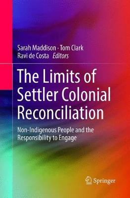 The Limits of Settler Colonial Reconciliation: Non-Indigenous People and the Responsibility to Engage by Ravi de Costa