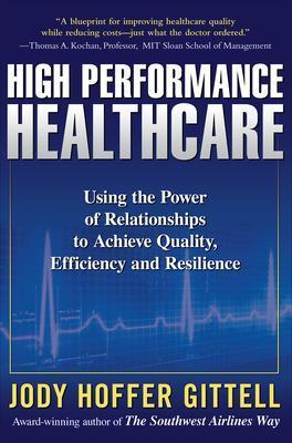 High Performance Healthcare by Jody Hoffer Gittell