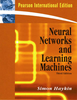 Neural Networks and Learning Machines Neural Networks and Learning Machines International Version by Simon O. Haykin