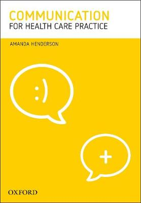 Communication for Health Care Practice by Amanda Henderson