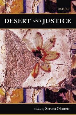 Desert and Justice by Serena Olsaretti