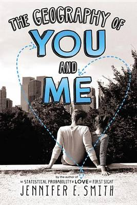 Geography of You and Me by Jennifer E Smith