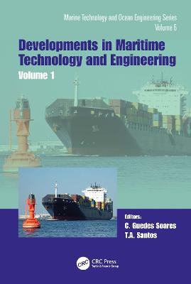 Maritime Technology and Engineering 5 Volume 1: Proceedings of the 5th International Conference on Maritime Technology and Engineering (MARTECH 2020), November 16-19, 2020, Lisbon, Portugal by Carlos Guedes Soares