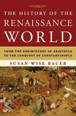 History of the Renaissance World by Susan Wise Bauer