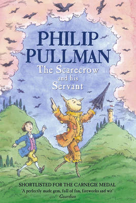 Scarecrow and his Servant by Philip Pullman