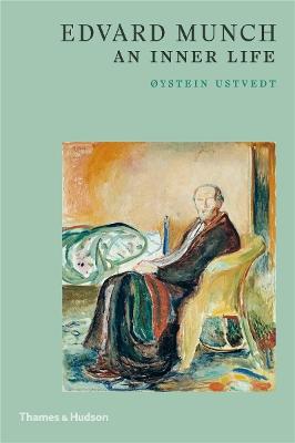 Edvard Munch: An Inner Life by Oystein Ustvedt