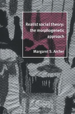 Realist Social Theory by Margaret S. Archer
