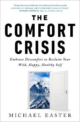 The Comfort Crisis: Embrace Discomfort To Reclaim Your Wild, Happy, Healthy Self book
