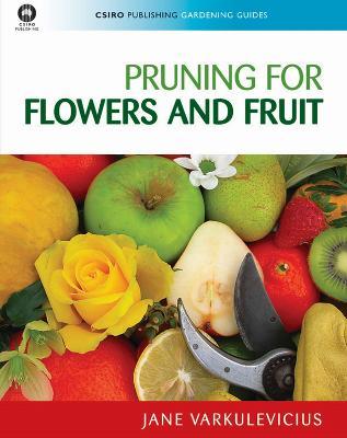 Pruning for Flowers and Fruit by Meegan Jones
