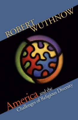 America and the Challenges of Religious Diversity by Robert Wuthnow