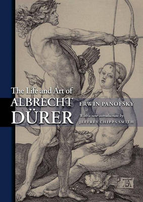 The Life and Art of Albrecht Durer by Erwin Panofsky