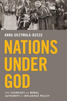 Nations under God by Anna Grzymala-Busse