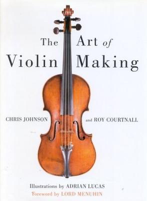 The Art of Violin Making by Professor Chris Johnson