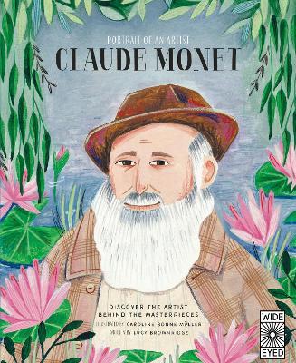 Portrait of an Artist: Claude Monet by Lucy Brownridge