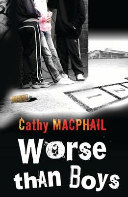 Worse Than Boys by Catherine MacPhail