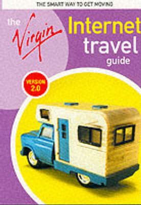 The Virgin Internet Travel Guide: Version 2.0 by Davey Winder