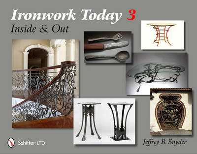 Ironwork Today 3 by Jeffrey B. Snyder