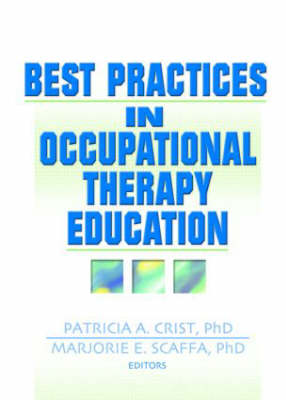 Best Practices in Occupational Therapy Education by Patricia Crist