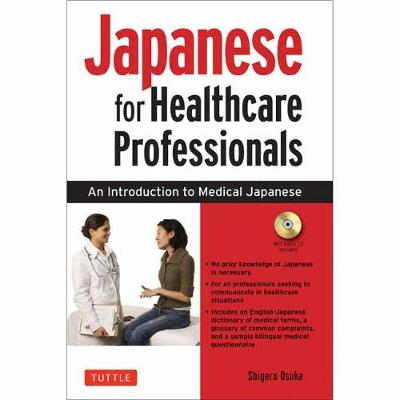 Japanese for Healthcare Professionals: An Introduction to Medical Japanese by Shigeru Osuka