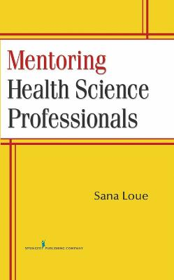 Mentoring Health Science Professionals by Sana Loue
