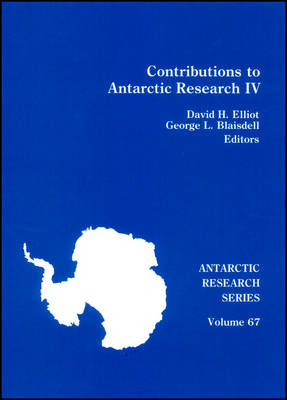 Contributions to Antarctic Research IV by David H. Elliot