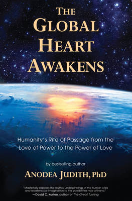 The Global Heart Awakens by Anodea Judith