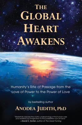 The Global Heart Awakens by Anodea Judith
