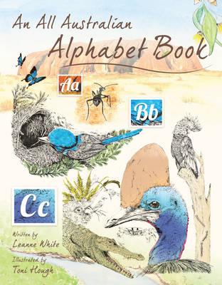 An All Australian Alphabet Book by Leanne White
