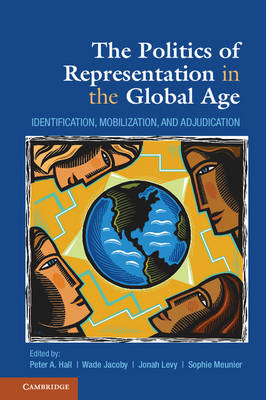 Politics of Representation in the Global Age by Wade Jacoby