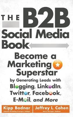 The B2B Social Media Book by Kipp Bodnar