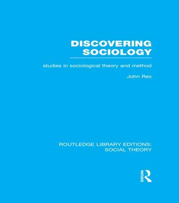 Discovering Sociology by John Rex