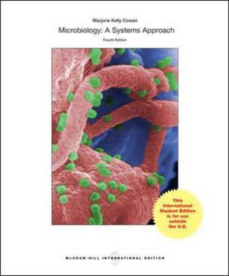 Microbiology: A Systems Approach (Int'l Ed) by Marjorie Kelly Cowan