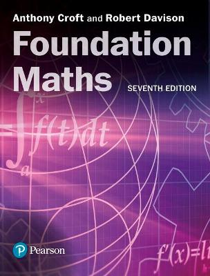 Foundation Maths 7th Edition plus MyLab Math with eText -- Access Card Package by Anthony Croft