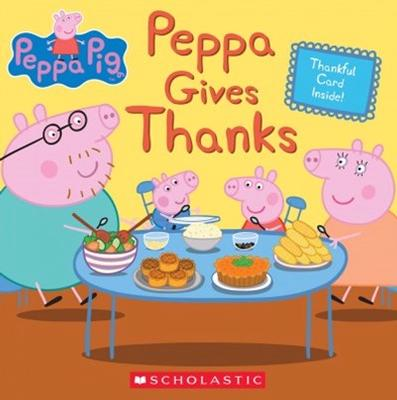 Peppa Gives Thanks (Peppa Pig) by Meredith Rusu
