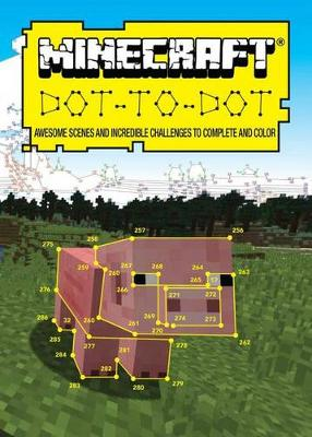 Ultimate Dot-To-Dot: Minecraft by Dr Gareth Moore