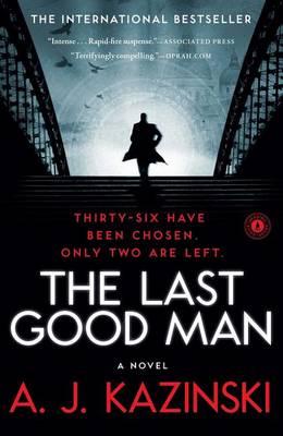 The Last Good Man by A J Kazinski